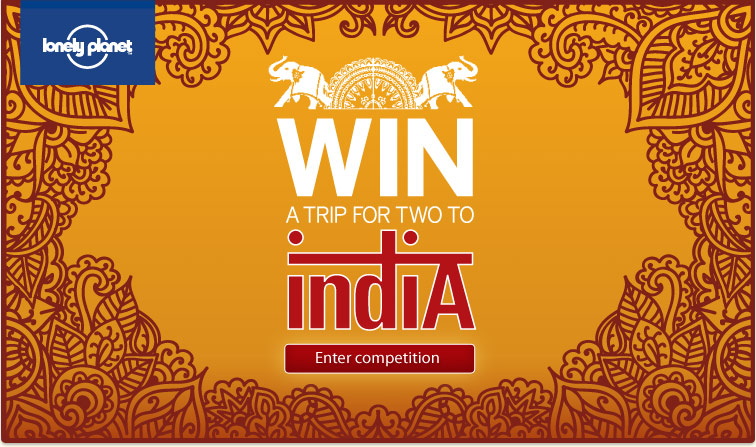 Win a trip for two to India - Enter Competition