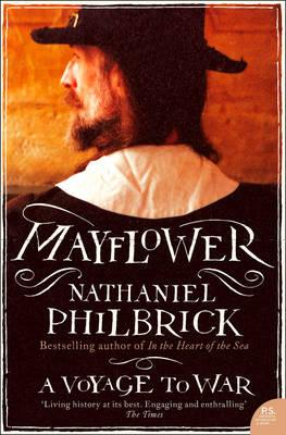 mayflower by nathaniel philbrick essay It was philip who led me to the pilgrims one loose end, beckoning to be followed through the tangle of early american history, is what led nathaniel philbrick to follow leads and untangle knots, to gather together into one smooth skein the narratives, histories, letters, documents, and poems written by the early settlers of new england.