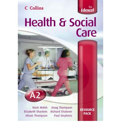 Health and Social Care A2 for EDEXCEL Resource Pack: Resource Pack
