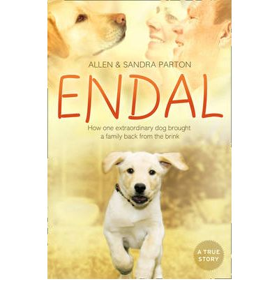 Endal : How One Extraordinary Dog Brought a Family Back from the Brink