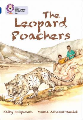 Collins Big Cat: The Leopard Poachers: Band 16/Sapphire