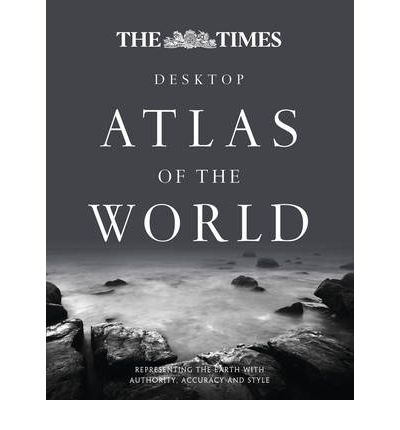 The Times Desktop Atlas of the World: Desktop Edition