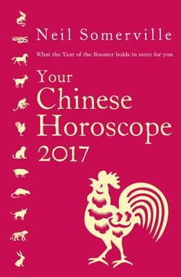 Your Chinese Horoscope 2017 : What the Year of the Rooster Holds in Store for You