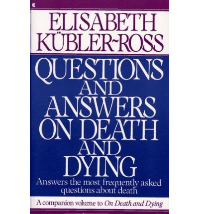 the questions about death and dying Death and dying follow the rss feed 5 facts about americans' views on life-and-death issues euthanasia and other end-of-life questions.