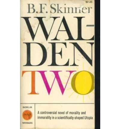 Walden Two: Changing the World with Behavior Analysis