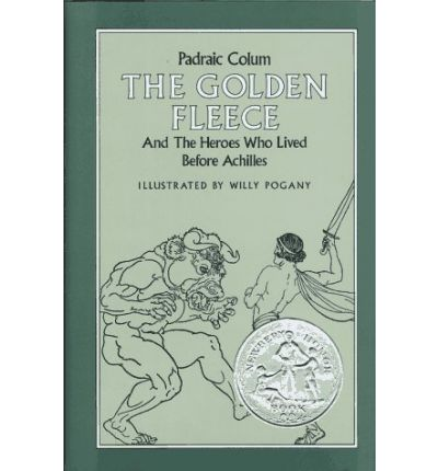 The Golden Fleece and the Heroes Who Lived before Achilles,