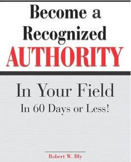 Become a Recognised Authority in Your Field in 60 Days or Less!