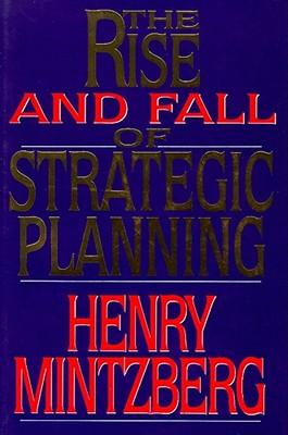 the fall and rise of strategic Buy rise and fall of strategic planning 1 by henry mintzberg (isbn: 9781476754765) from amazon's book store everyday low prices and free delivery on eligible orders.