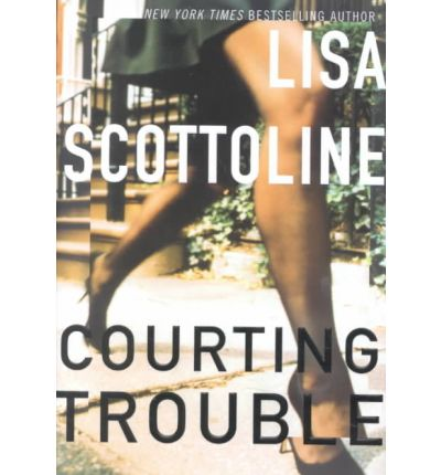 courting trouble lisa scottoline 9780060185145
