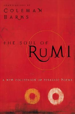 Soul of Rumi: a Collection of Ecstastic