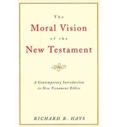 Moral Vision on the New Testament