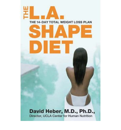 The L.A. Shape Diet : The 14 Day Total Weight Loss Plan