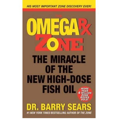 Omega RX Zone : The Miracle of the New High-dose Fish Oil