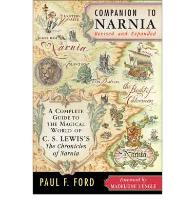 Companion to Narnia: A Complete Guide to the Magical World of C.S. Lewis's the