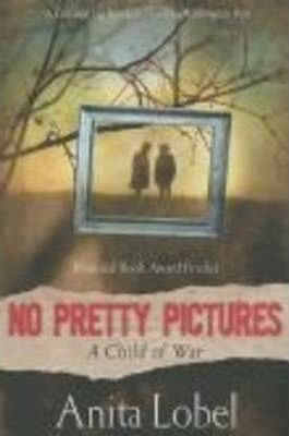 No Pretty Pictures : A Child of War