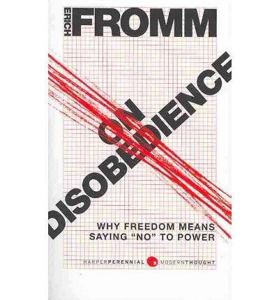 fromms theory of disobedience Kathleen o'dwyer asks if we can learn how to love, with erich fromm and friends   fromm puts forward a theory of love which is demanding, disturbing and   when parental love is offered or withdrawn on conditional terms – obedience,.