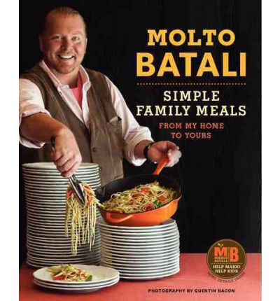 Molto Batali : Simple Family Meals from My Home to Yours