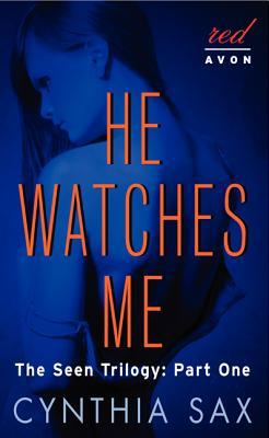 He Watches Me: The Seen Trilogy: Part One