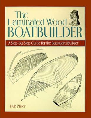 The Laminated Wood Boatbuilder