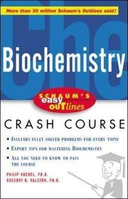 download Schaum's Easy Outline of Biochemistry : Based on Schaum's Outline of Biochemistry – Philip W. Kuchel, Gregory B. Ralston