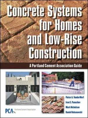 Concrete Systems for Homes and Low-Rise Construction : A Portland Cement Association's Guide for Homes and Lo-Rise Buildings