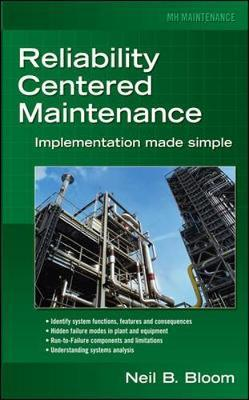 Reliability Centered Maintenance (RCM) : Implementation Made Simple