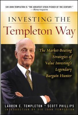 Investing the Templeton Way : The Market-beating Strategies of Value Investing's Legendary Bargain Hunter