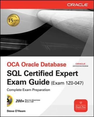 OCA Oracle Database SQL Certified Expert Exam Guide: Exam 1Z0-047