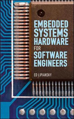 Embedded Systems Hardware for Software Engineers