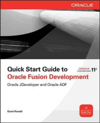 Quickstart guide to oracle fusion development grant ronald