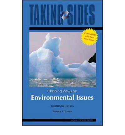 taking sides clashing views on controversial environmental issues custom 13th ed Taking sides: clashing views on controversial issues in science thomas a, ed (2005) taking sides: clashing views on controversial legal issues.