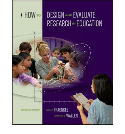 how to design and evaluate research in education This text provides a comprehensive introduction to educational research each step in the research process is described and discussed in detail, and thorough coverage of the most widely-used research methodologies in education is provided.
