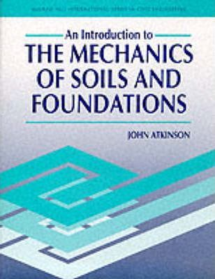 Introduction to the Mechanics of Soils and Foundations : Through Critical State Soil Mechanics