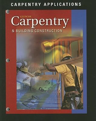 Carpentry and Building Construction, Carpentry Applications