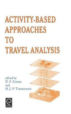 Activity-Based Approaches to Travel Analysis : D. F