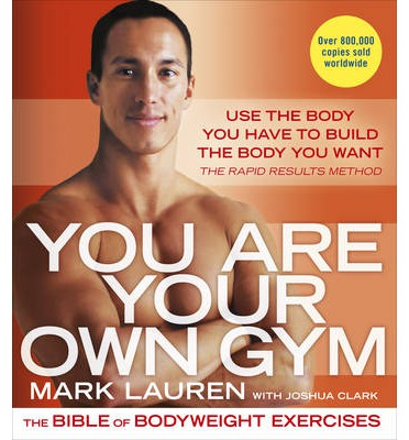 You are Your Own Gym : The Bible of Bodyweight Exercises