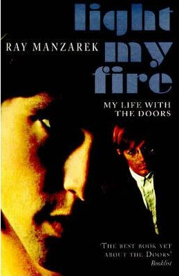 Light My Fire: My Life with the