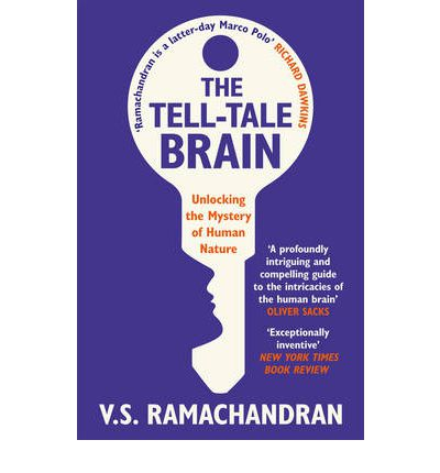 The Tell Tale Brain Unlocking The Mystery Of Human Nature
