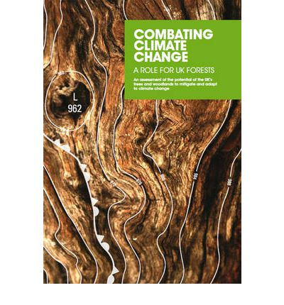Combating Climate Change - a Role for UK Forests: Main Report