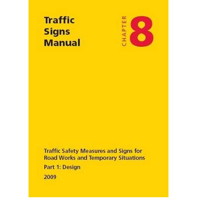 Traffic Signs Manual 2009: Design Pt. 1