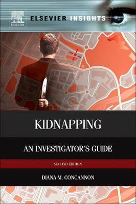 Kidnapping : An Investigator's Guide to Profiling