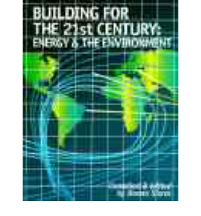 Building for the 21st Century : Energy and the Environment