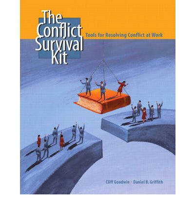 The Conflict Survival Kit : Tools for Resolving Conflict at Work