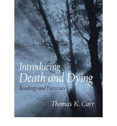 philosophy 108 death and dying On death and dying: what the dying have to teach doctors, nurses, clergy and their own families taylor & francis hospice patients alliance.
