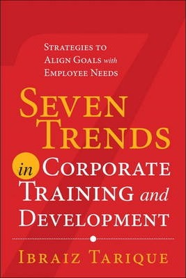 Download japanese books pdf Seven Trends in Corporate Training and Development : Strategies to Align Goals with Employee Needs in Spanish FB2 0133138887 by Ibraiz Tarique
