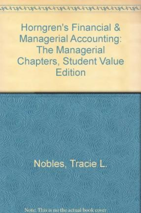 Horngren's Financial & managerial accounting : the managerial chapters