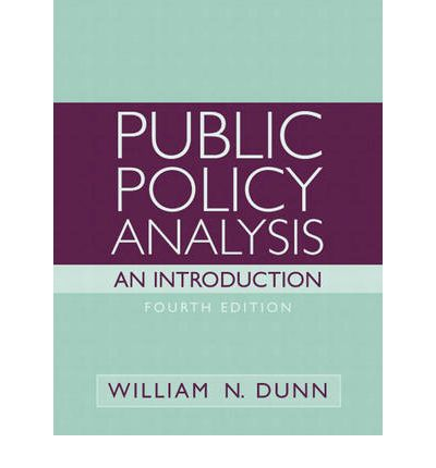 an analysis of the policies of william n dunn Conceptual framework and practical experience in analyzing public policies  william n – pp 2000 3rd dunn and aidan r pp 7  to public policy analysis.