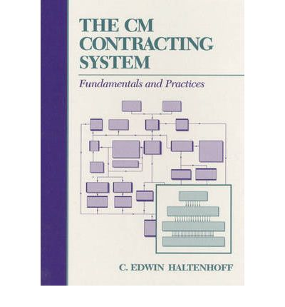 The CM Contracting System : Fundamentals and Practices