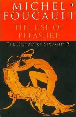 The History of Sexuality: The use of Pleasure v. 2