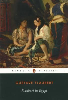 Flaubert in Egypt : A Sensibility on Tour